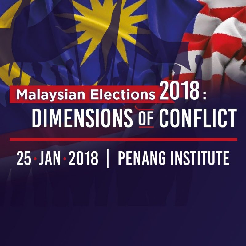 25 Jan 2018 - Malaysian Elections 2018: Dimensions of Conflict