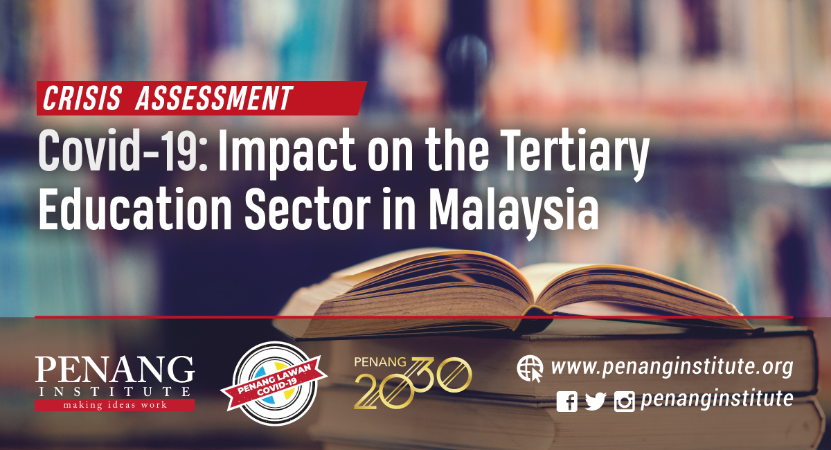 Covid 19 Impact On The Tertiary Education Sector In Malaysia Penang Institute